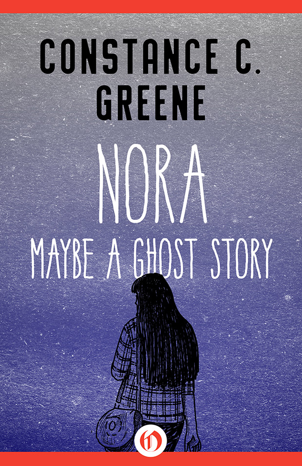 Nora: Maybe a Ghost Story